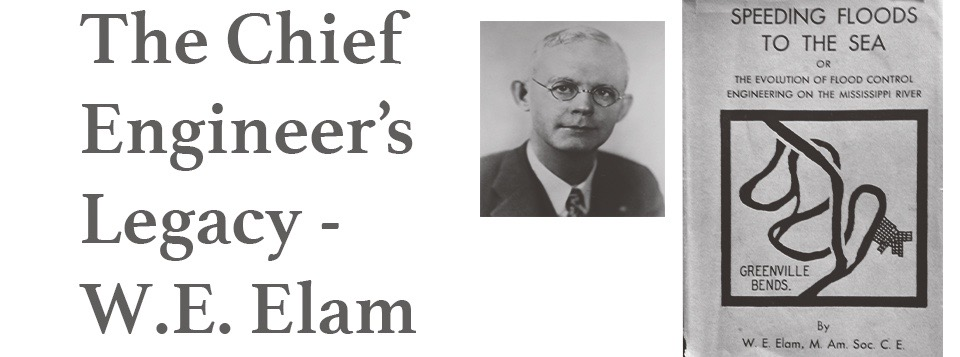 W.E. Elam - The Chief Engineer's Legacy