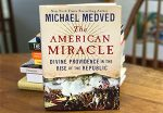 Michael Medved's The American Miracle - A BPF Book Review by Ashby Foote