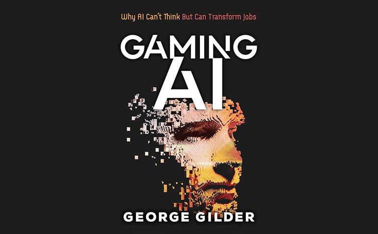 George Gilder Gaming AI